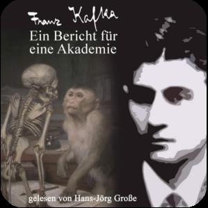 Franz Kafka ~ Ein Bericht für eine Akademie