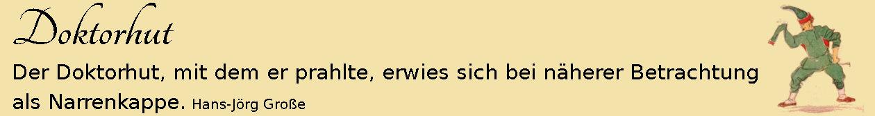 Doktorhut ~ Aphorismen ~ Hans-Jörg Große