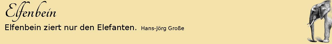 Elfenbein ~ Aphorismen ~ Hans-Jörg Große