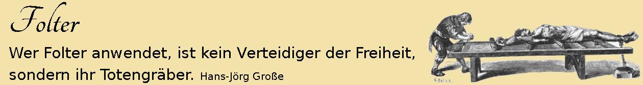Folter ~ Aphorismen ~ Hans-Jörg Große