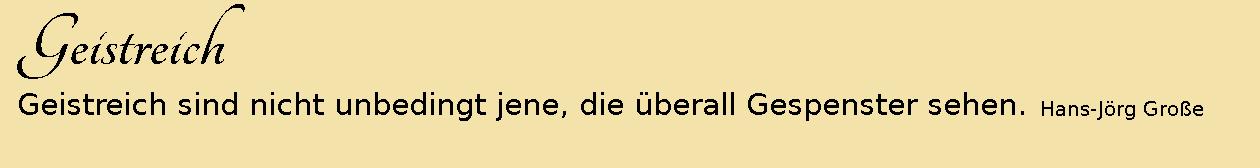 Geistreich ~ Aphorismen ~ Hans-Jörg Große