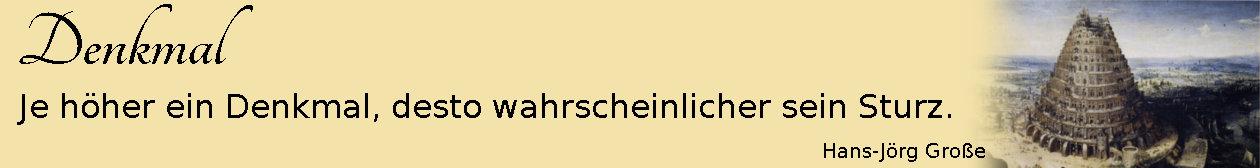 Denkmal ~ Aphorismen ~ Hans-Jörg Große | Lucas van Valckenborch