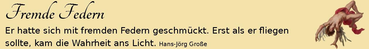 Fremde Federn ~ Aphorismen ~ Hans-Jörg Große | Jacob Peter Gowy
