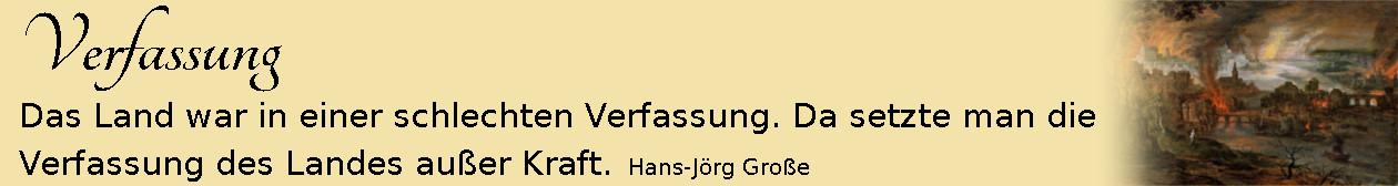 Verfassung ~ Aphorismen ~ Hans-Jörg Große |  Pieter Schoubroeck