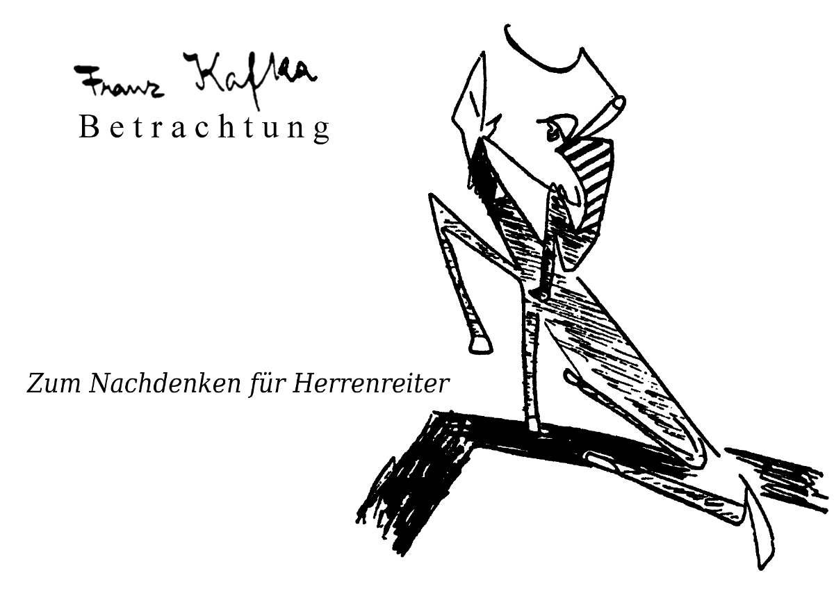 Franz_Kafka ~ Zum Nachdenken für Herrenreiter ~ Zeichnung von Franz Kafka. Postkarte von Christian Mantey. Berlin 2009