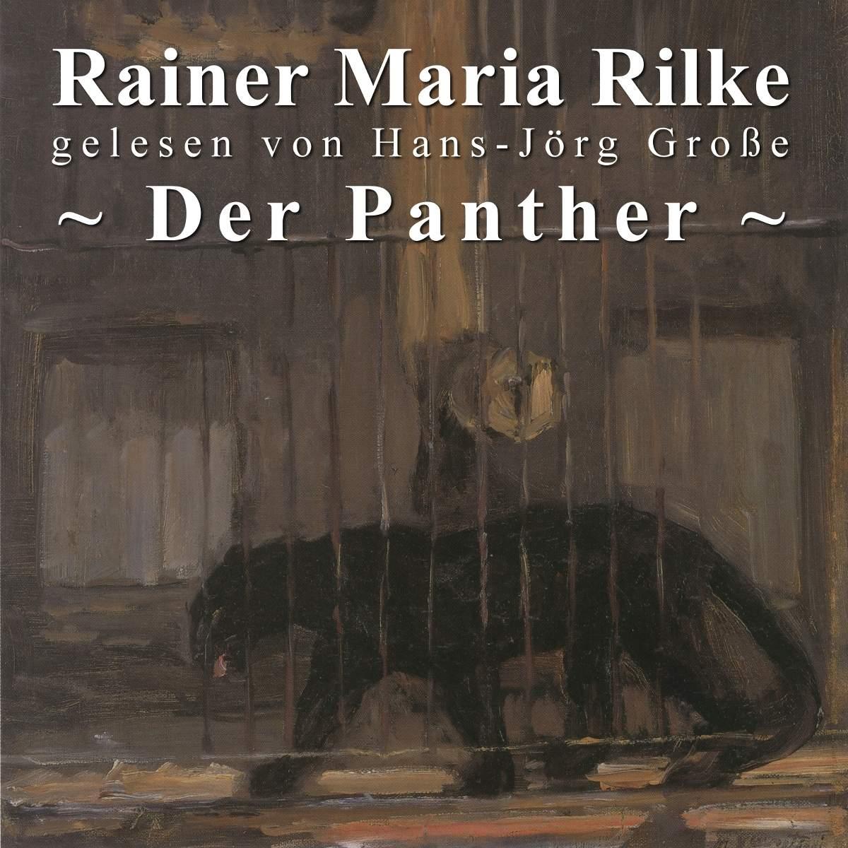 Rainer Maria Rilke ~ Der Panther gelesen von Hans-Jörg Große